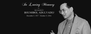 In Remembrance of His Majesty Bhumibol Adulyadej 1927-2016
